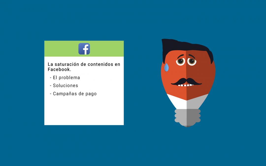 La saturación de contenidos en Facebook
