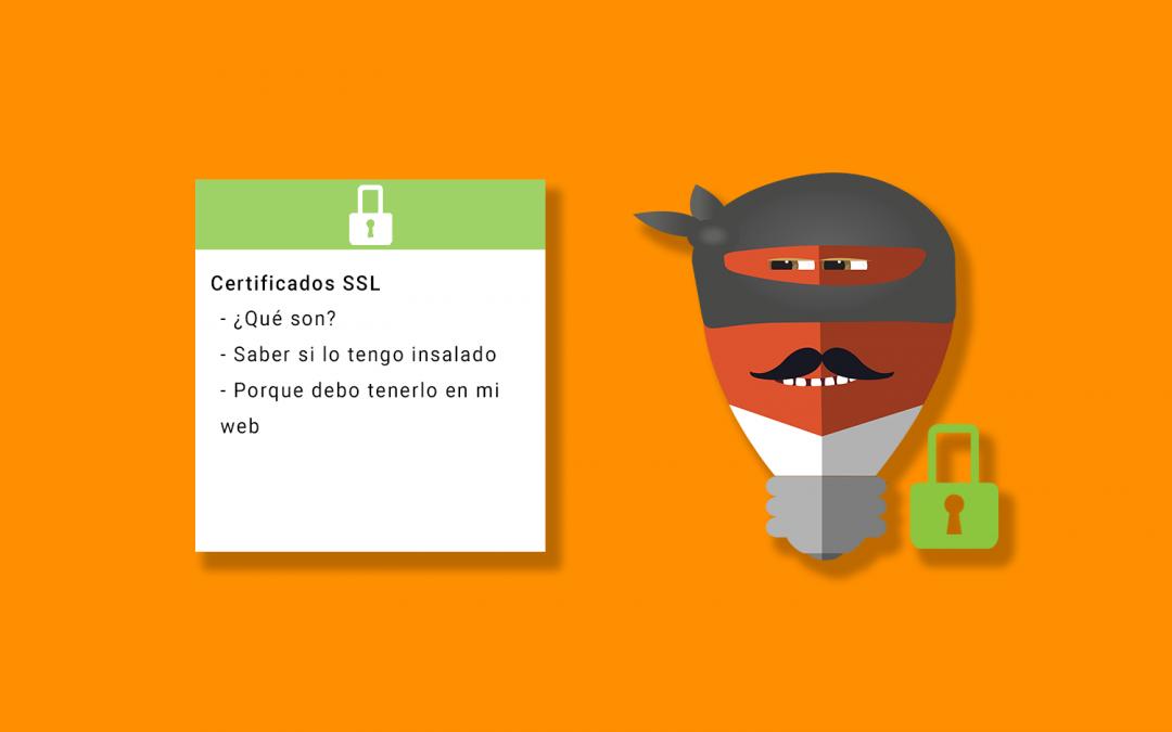 Certificados SSL, ¿Por qué debes tenerlo en tu web?