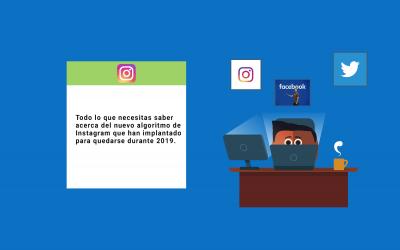Toda la información sobre el nuevo algoritmo de Instagram [2019]