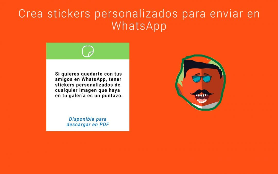 [+Vídeo] Crear Sticker personalizados para WhatsApp – Iphone + Android