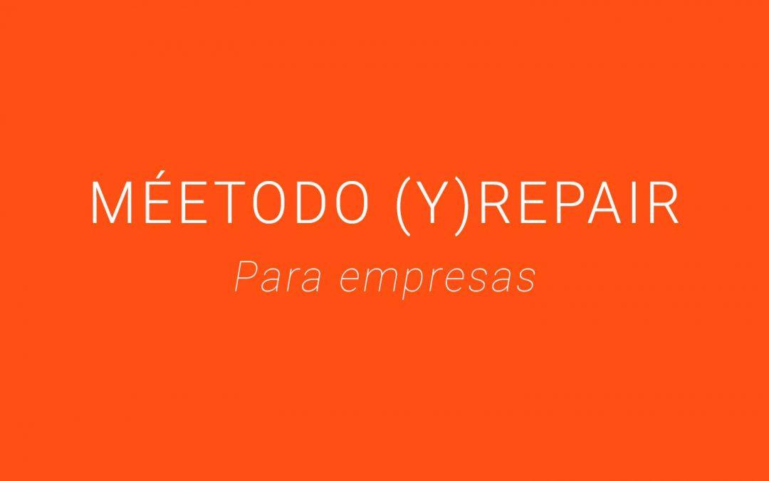 Método (Y)REPAIR para empresas