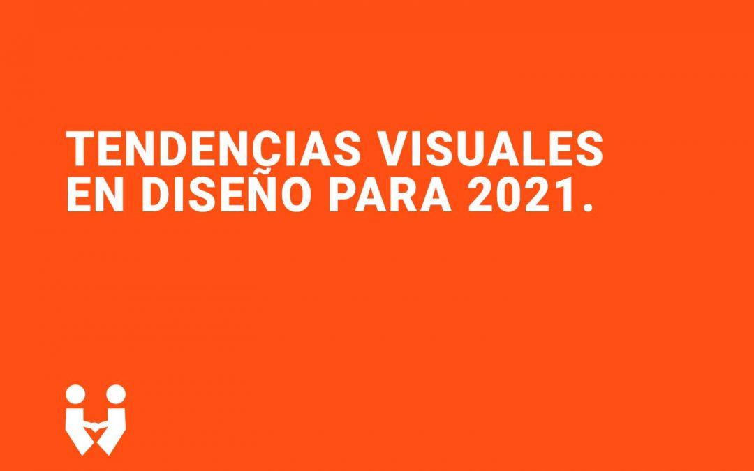 Tendencias visuales en 2021
